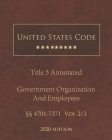 United States Code Annotated Title 5 Government Organization and Employees 2020 Edition §§4701 - 7371 Vol 2/3 Cover Image