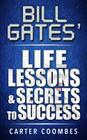 Bill Gates Life Lessons & Secrets to Success: Entrepeneur Millionaire Startup Cover Image