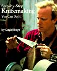 Step-By-Step Knifemaking: You Can Do It! Cover Image