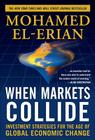 When Markets Collide: Investment Strategies for the Age of Global Economic Change Cover Image