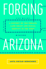 Forging Arizona: A History of the Peralta Land Grant and Racial Identity in the West (Latinidad: Transnational Cultures in the United States) Cover Image