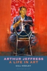 Arthur Jeffress: A Life in Art Cover Image