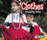 Clothes Around the World (Around the World (Heinemann Library)) Cover Image