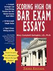 Scoring High on Bar Exam Essays: In-Depth Strategies and Essay-Writing That Bar Review Courses Don't Offer, with 80 Actual State Bar Exams Questions a Cover Image