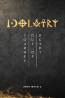 Idolatry: Journey out of Egypt Cover Image