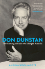 Don Dunstan: The Visionary Politician Who Changed Australia Cover Image