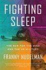 Fighting Sleep: The War for the Mind and the US Military Cover Image