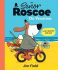 Señor Roscoe on Vacation Cover Image