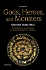 Gods, Heroes, and Monsters: A Sourcebook of Greek, Roman, and Near Eastern Myths in Translation Cover Image