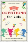 Family Activities Volume 9, 365 Days Questions for Kids: Ask Your Child About Their Day Cover Image