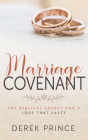 Marriage Covenant: The Biblical Secret for a Love That Lasts Cover Image