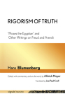 Rigorism of Truth: Moses the Egyptian and Other Writings on Freud and Arendt Cover Image