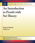 An Introduction to Proofs with Set Theory (Synthesis Lectures on Mathematics and Statistics) Cover Image