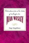 Introducción a la Vida Y Teología de Juan Wesley Aeth: Introduction to the Life and Theology of John Wesley Spanish Cover Image