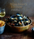 Wine Lover's Kitchen: Delicious recipes for cooking with wine Cover Image