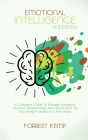 Emotional Intelligence Guidebook: A Complete Guide to Manage Emotions, Improve Relationships and Social Skills to Becoming a Leader in a Few Steps Cover Image