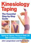 Kinesiology Taping: The Essential Step-By-Step Guide: Taping for Sports, Fitness & Daily Life: 160 Conditions and Ailments Cover Image