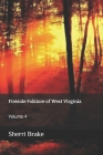 Fireside Folklore of West Virginia: Volume 4 Cover Image