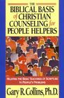 The Biblical Basis of Christian Counseling for People Helpers: Relating the Basic Teachings of Scripture to People's Problems (Pilgrimage Growth Guide) Cover Image