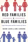 Red Families V. Blue Families: Legal Polarization and the Creation of Culture Cover Image