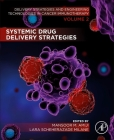 Systemic Drug Delivery Strategies: Volume 2 of Delivery Strategies and Engineering Technologies in Cancer Immunotherapy Cover Image