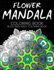Flower Mandala Coloring book: Black Page and one side paper Adult coloring book for Grown Up Cover Image