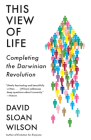 This View of Life: Completing the Darwinian Revolution Cover Image