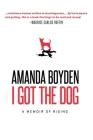 I Got the Dog: A Memoir of Rising Cover Image