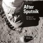 After Sputnik: 50 Years of the Space Age Cover Image