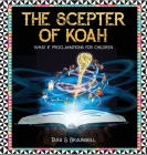 The Scepter of Koah: What if proclamations for children Cover Image