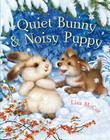 Quiet Bunny & Noisy Puppy Cover Image