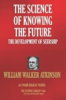 The Science Of Knowing The Future: The Development Of Seership Cover Image