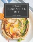 365 Essential Dip Recipes: Make Cooking at Home Easier with Dip Cookbook! Cover Image