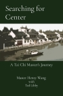 Searching for Center: A Tai Chi Master's Journey Cover Image
