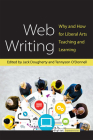 Web Writing: Why and How for Liberal Arts Teaching and Learning (Digital Humanities) Cover Image