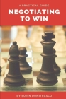Negotiating to Win: A Practical Guide Cover Image
