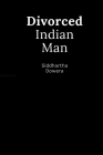 Divorced Indian Man: Divorce after an arranged marriage in India Cover Image