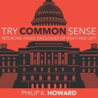 Try Common Sense Lib/E: Replacing the Failed Ideologies of Right and Left Cover Image