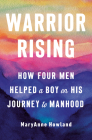 Warrior Rising: How Four Men Helped a Boy on his Journey to Manhood Cover Image