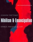 Nihilism and Emancipation: Ethics, Politics, and Law Cover Image