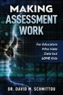 Making Assessment Work for Educators Who Hate Data but LOVE Kids Cover Image