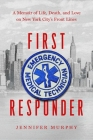 First Responder: A Memoir of Life, Death, and Love on New York City's Frontlines Cover Image
