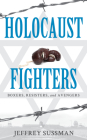 Holocaust Fighters: Boxers, Resisters, and Avengers Cover Image