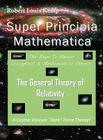 Super Principia Mathematica - The Rage to Master Conceptual & Mathematica Physics - The General Theory of Relativity Cover Image