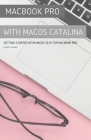 MacBook Pro with MacOS Catalina: Getting Started with MacOS 10.15 for MacBook Pro Cover Image