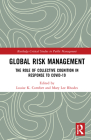Global Risk Management: The Role of Collective Cognition in Response to Covid-19 (Routledge Critical Studies in Public Management) Cover Image