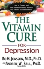 The Vitamin Cure for Depression: How to Prevent and Treat Depression Using Nutrition and Vitamin Supplementation Cover Image