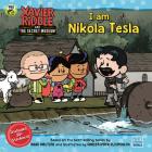 I Am Nikola Tesla (Xavier Riddle and the Secret Museum) Cover Image