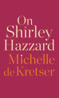 On Shirley Hazzard Cover Image