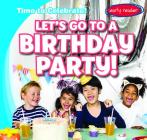 Let's Go to a Birthday Party! Cover Image